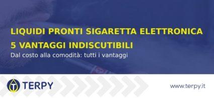 Liquidi pronti per sigaretta elettronica: 5 vantaggi indiscutibili