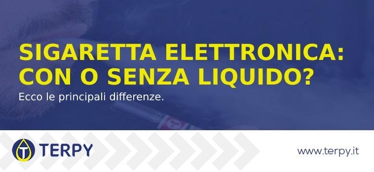 Sigaretta elettronica: con o senza liquido?