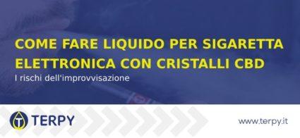 Rischi di fare e-liquid con cristalli di CBD