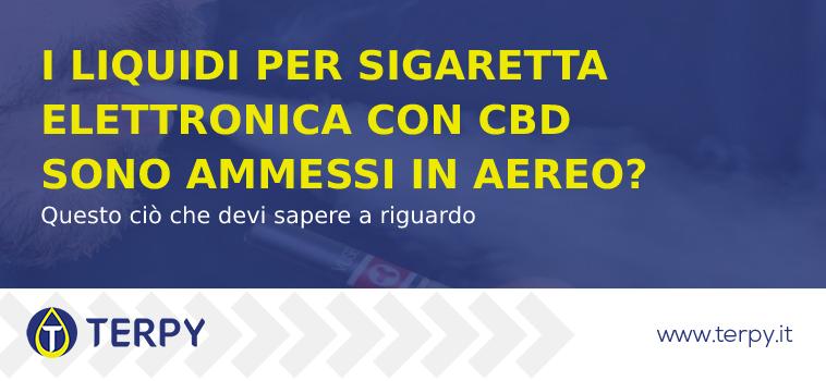 liquido sigaretta elettronica cbd si può portare aereo