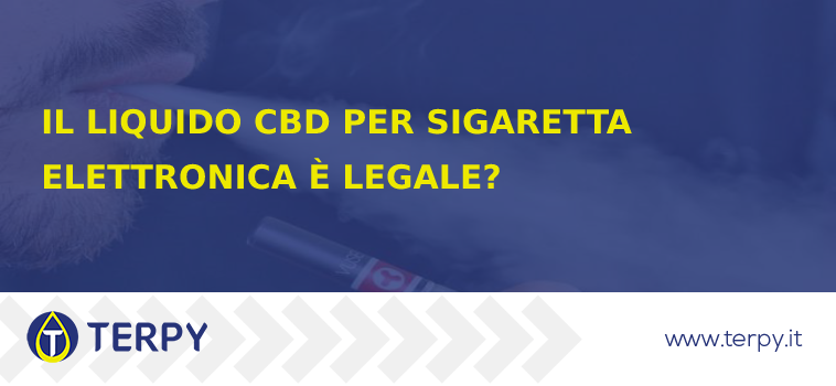 CBD per sigaretta elettronica è legale oppure no