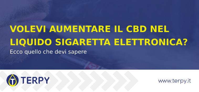 indicazioni per aumentare il cbd nella sigaretta elettronica