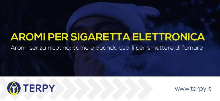 Aromi per sigaretta elettronica senza nicotina