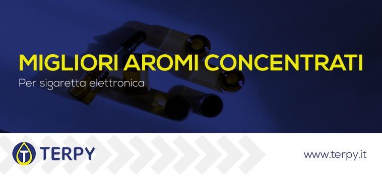 Migliori aromi concentrati Per sigaretta elettronica