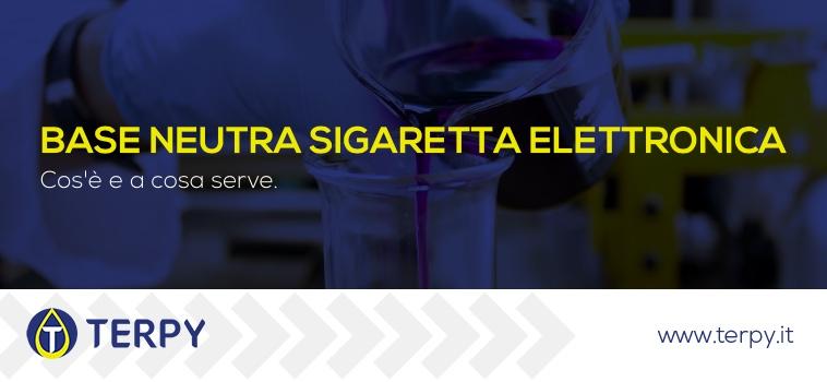 Base neutra sigaretta elettronica