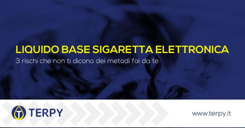 Liquido base sigaretta elettronica fai da te rischi