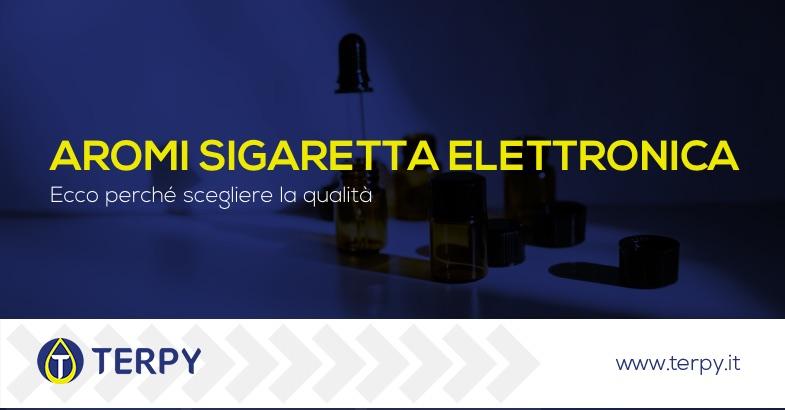 aromi sigaretta elettronica di qualità