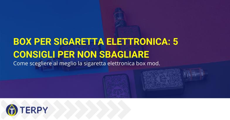 Box per sigaretta elettronica consigli