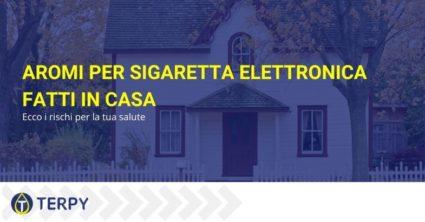 Aromi per sigaretta elettronica fatti in casa: ecco i rischi per la tua salute