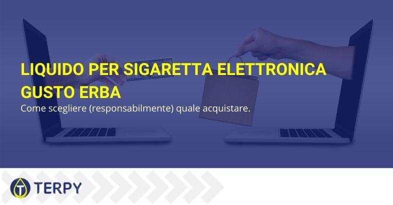 Liquido per sigaretta elettronica gusto erba: come scegliere (responsabilmente) quale acquistare.