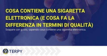 Cosa contiene una sigaretta elettronica (e cosa fa la differenza in termini di qualità)