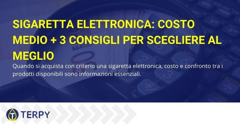 Sigaretta elettronica: costo medio + 3 consigli per scegliere al meglio