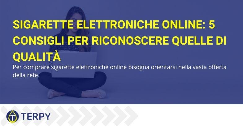 Sigarette elettroniche online: 5 consigli per riconoscere quelle di qualità