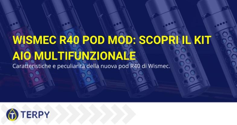 Wismec R40 Pod Mod caratteristiche