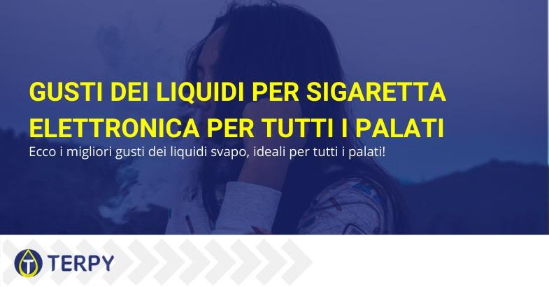 gusti liquidi sigaretta elettronica
