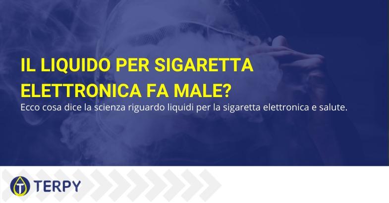 liquido sigaretta elettronica fa male