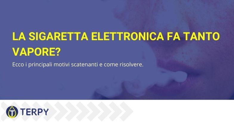 Perché la sigaretta elettronica fa tanto vapore? Soluzioni.