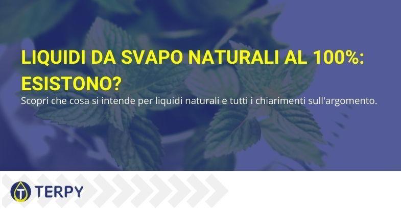Liquidi svapo naturali: definizione e caratteristiche.