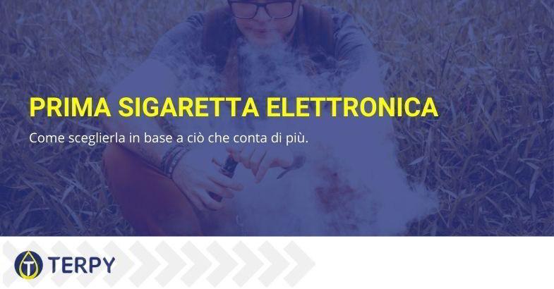 come scegliere la prima sigaretta elettronica