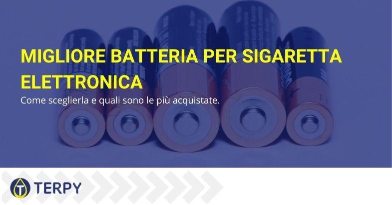 Scelta della migliore batteria per sigaretta elettronica.