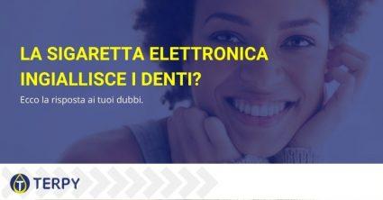 la sigaretta elettronica ingiallisce i denti