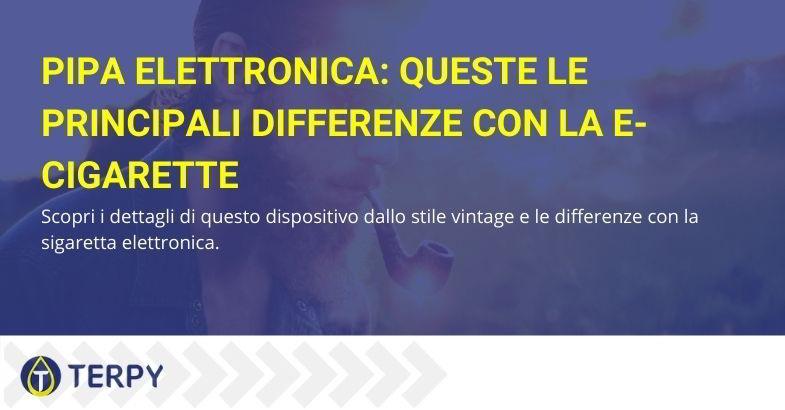 pipa elettronica e differenze con la e-cigarette