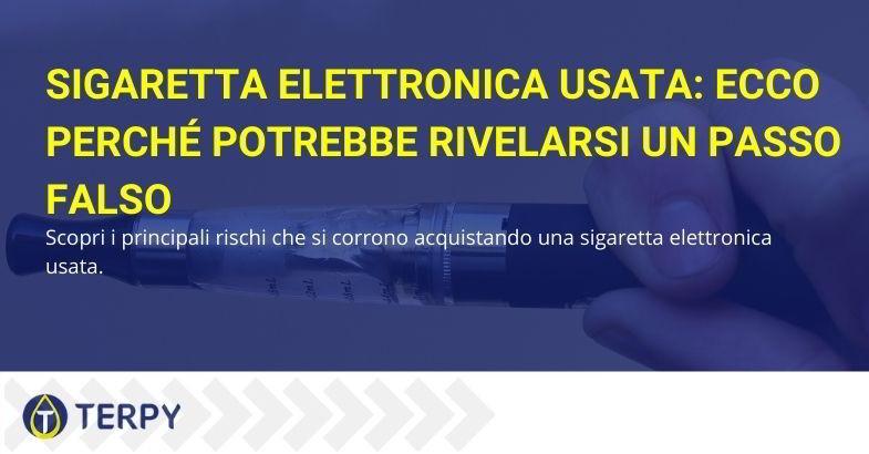 rischi di acquistare una sigaretta elettronica usata