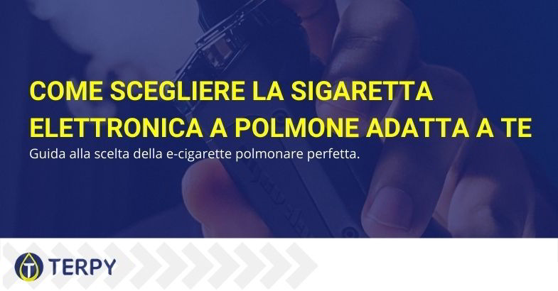 come scegliere la sigaretta elettronica a polmone